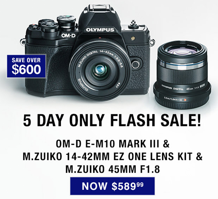 Hot Deal: $600 off on Olympus E-M10 III with Two Lenses!!!